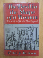 Carol F. Karlsen - The Devil in the Shape of a Woman. Witchcraft in Colonial New England