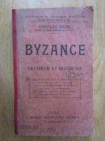Charles Diehl - Byzance. Grandeur et decadence