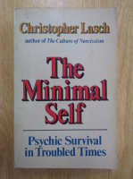 Christopher Lasch - The Minimal Self. Psychic Survival in Troubled Times