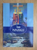 Claudia Partole - Ioan Papazoglu. Pictor roman din secolul XX
