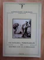 Anticariat: Constantin Cublesan - Dicitonarul personajelor din Teatrul lui I. L. Caragiale