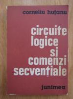Anticariat: Corneliu Hutanu - Circuite logice si comenzi secventiale
