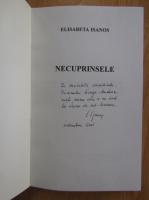 Anticariat: Elisabeta Isanos - Necuprinsele (cu autograful autoarei)
