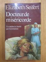 Elizabeth Seifert - Docteur de misericorde