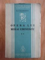 Anticariat: George Calinescu - Opera lui Mihai Eminescu (volumul 2)