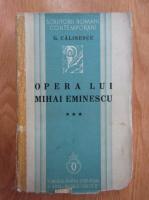 George Calinescu - Opera lui Mihai Eminescu (volumul 3)