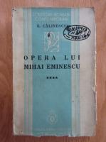 George Calinescu - Opera lui Mihai Eminescu (volumul 4)