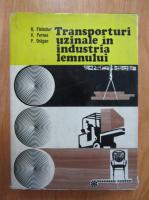 H. Flelscher - Transporturi uzinale in industria lemnului