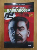 Hans Brenner - Operatiunea Barbarossa