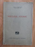 Ilie Purcaru - Nucleul atomic
