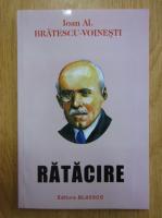 Anticariat: Ioan Alexandru Bratescu Voinesti - Ratacire