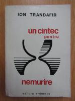 Anticariat: Ion Trandafir - Un cantec pentru nemurire