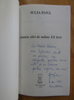 Anticariat: Iulia Pana - Statuia zilei de maine XX love (cu autograful autoarei)