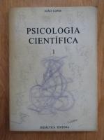 Joao Lopes - Psicologia cientifica (volumul 1)