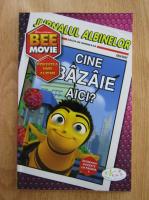 Judy Katschke - Povestea unei albine. Cine bazaie aici?