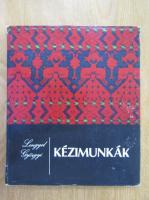 Lengyel Gyorgyi - Kezimunkak