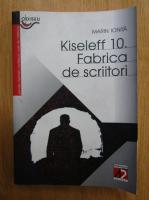 Anticariat: Marin Ionita - Kiseleff 10. Fabrica de scriitori