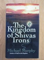 Michael P. Murphy - The Kindom of Shivas Irons
