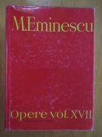 Anticariat: Mihai Eminescu - Opere (volumul 17)