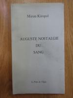 Anticariat: Miron Kiropol - Auguste nostalgie du sang