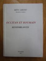 Mitu Grosu - Occitan et roumain. Ressembrances