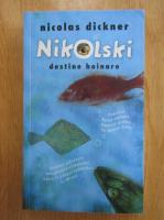 Nicolas Dickner - Nikolski. Destine hoinare