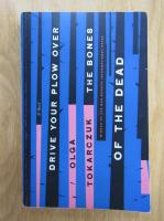 Olga Tokarczuk - Drive your plow over the bones od the dead