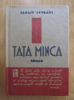 Panait Istrati - Tata Minca