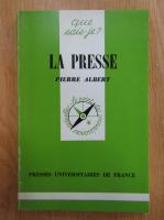 Pierre Albert - La presse