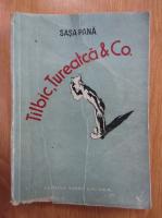 Anticariat: Sasa Pana - Tilbic, Tureatca si Co.