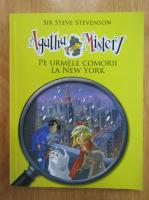 Anticariat: Sir Steve Stevenson - Agatha Mistery. Pe urmele comorii la New York