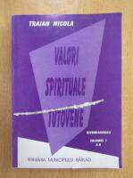 Traian Nicola - Valori spirituale tutovene. Bibliografii (volumul 1)