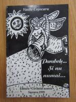 Anticariat: Vasile Cojocaru - Parabole...Si nu numai...