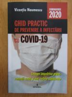 Vicentiu Naumescu - Ghid practic de prevenire a infectariii cu Covid-19