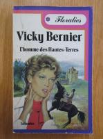 Anticariat: Vicky Bernier - L'homme des hautes-terres