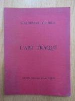 Waldemar George - L'art traque