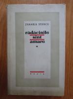Zaharia Stancu - Radacinile sunt amare (volumul 3)