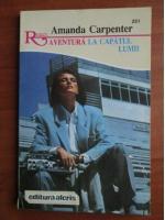 Anticariat: Amanda Carpenter - Aventura la capatul lumii