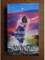 Anticariat: Amanda Quick - Noi inceputuri in Eclipse Bay