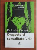 Andre Moreau - Dragoste si sexualitate (volumul 1)