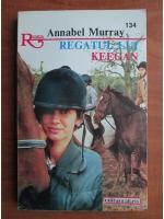 Anticariat: Annabel Murray - Regatul lui Keegan