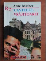 Anticariat: Anne Mather - Castelul vrajitoarei