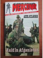 Anticariat: Axel Kilgore - Raid in Afganistan