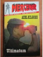 Anticariat: Axel Kilgore - Ultimatum