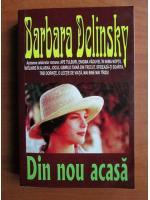 Barbara Delinsky - Din nou acasa