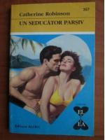 Anticariat: Catherine Robinson - Un seducator parsiv
