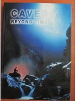 Caves beyond time