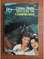 Anticariat: Christa Merlin - Situatii de compromis