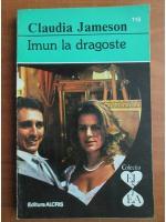 Claudia Jameson - Imun la dragoste