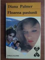 Diana Palmer - Floarea pasiunii